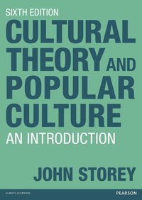 Cultural Theory and Popular Culture (h�ftad)
