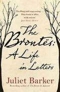 The Brontes: A Life in Letters