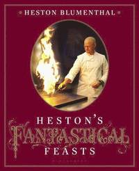 Heston's Fantastical Feasts (inbunden)