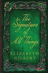 The Signature of All Things (inbunden)