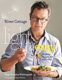 River Cottage Light &; Easy (inbunden)