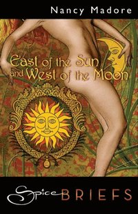 East Of The Sun And West Of The Moon (h�ftad)