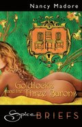 Goldilocks and The Three Barons (Mills & Boon Spice Briefs)