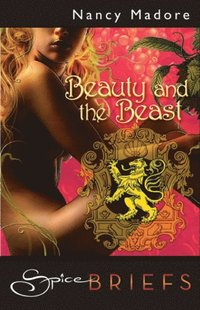 Beauty & The Beast (Mills & Boon Spice Briefs) (h�ftad)