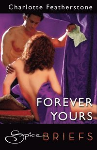 Forever Yours (Mills & Boon Spice Briefs) (pocket)