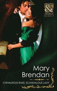 Chivalrous Rake, Scandalous Lady (Mills & Boon Historical) (Regency Rogues - Book 1) (e-bok)