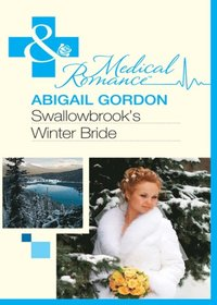 Swallowbrook's Winter Bride (Mills & Boon Medical) (The Doctors of Swallowbrook Farm - Book 1) (kartonnage)