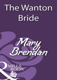 Wanton Bride (Mills & Boon Historical) (e-bok)