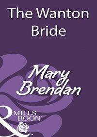 Wanton Bride (Mills & Boon Historical) (e-bok)