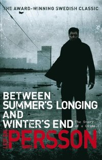 Between Summer's Longing and Winter's End (e-bok)
