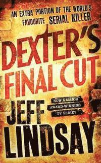 Dexter's Final Cut (h�ftad)