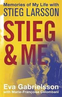 Stieg and Me (inbunden)