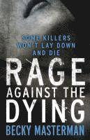 Rage Against the Dying av Becky Masterman