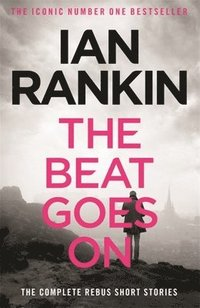 The Beat Goes on: the Complete Rebus Stories (ljudbok)