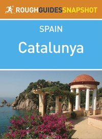 Catalunya Rough Guides Snapshot Spain (includes The Costa Brava, Cadaqu s, Girona, Figueres, the Catalan Pyrenees, Sitges and Tarragona) (h�ftad)