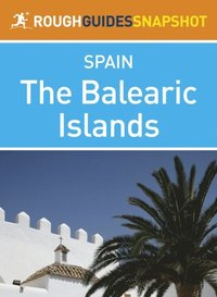 Balearic Islands Rough Guides Snapshot Spain (includes Ibiza, Formentera, Mallorca and Menorca) (h�ftad)