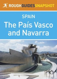 Pa s Vasco and Navarra Rough Guides Snapshot Spain (includes San Sebasti n, the Costa Vasca, Bilbao, Vitoria-Gasteiz, Pamplona and the Navarran Pyrenees) (h�ftad)