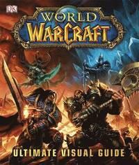World of Warcraft: Ultimate Visual Guide (inbunden)