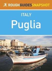 Puglia Rough Guides Snapshot Italy (includes Bari, Brindisi, Lecce, Taranto, Ostuni, Otranto and Salento) (h�ftad)