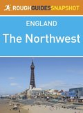 Northwest Rough Guides Snapshot England (includes Manchester, Chester, Liverpool, Blackpool, Lancaster and the Isle of Man)