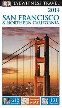 DK Eyewitness Travel Guide: San Francisco & Northern California 2014 3rd Edition (h�ftad)