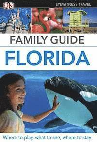 Eyewitness Travel Family Guide Florida (h�ftad)