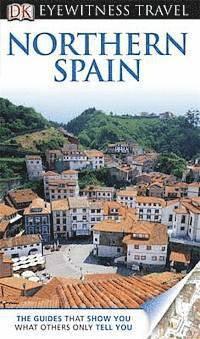 DK Eyewitness Travel Guide: Northern Spain (h�ftad)