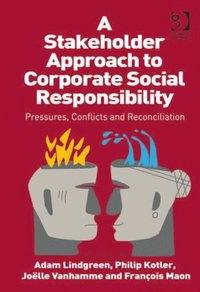 Stakeholder Approach to Corporate Social Responsibility (h�ftad)