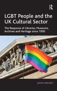 Lgbt People and the UK Cultural Sector (inbunden)