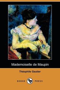 Mademoiselle De Maupin (Dodo Press) (h�ftad)