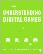 Understanding Digital Games (häftad)