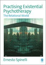 Practising Existential Psychotherapy (h�ftad)