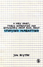A Very Short, Fairly Interesting and Reasonably Cheap Book about Studying Marketing (h�ftad)