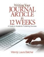 Writing Your Journal Article in Twelve Weeks (h�ftad)