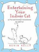 Entertaining Your Indoor Cat (h�ftad)