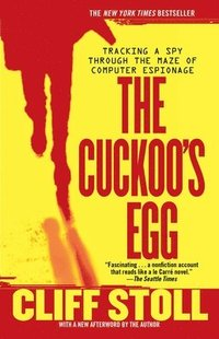 The Cuckoo's Egg: Tracking a Spy Through the Maze of Computer Espionage (h�ftad)