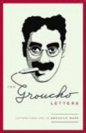 The Groucho Letters: Letters from and to Groucho Marx (h�ftad)