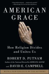 American Grace: How Religion Divides and Unites Us (pocket)