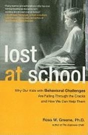 Lost at School: Why Our Kids with Behavioral Challenges Are Falling Through the Cracks and How We Can Help Them (h�ftad)