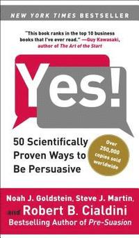 Yes!: 50 Scientifically Proven Ways to Be Persuasive (h�ftad)