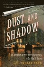 Dust and Shadow (inbunden)