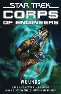 Star Trek: Corps of Engineers: Wounds (inbunden)