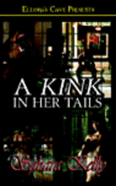 Kink In Her Tails (h�ftad)