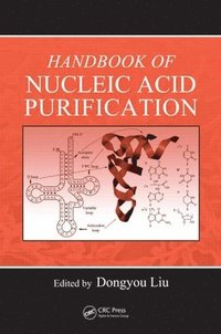 Handbook of Nucleic Acid Purification (inbunden)
