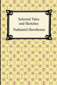 Selected Tales and Sketches (the Best Short Stories of Nathaniel Hawthorne) (h�ftad)