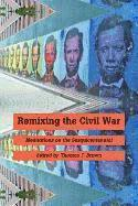 Remixing the Civil War (h�ftad)