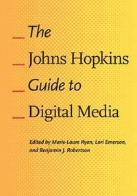 The Johns Hopkins Guide to Digital Media (h�ftad)