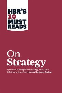 HBR's 10 Must Reads on Strategy (h�ftad)