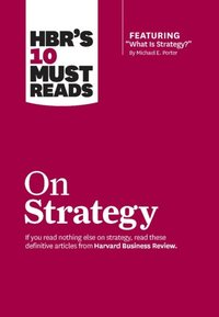 HBR's 10 Must Reads on Strategy (including featured article What Is Strategy? by Michael E. Porter) (inbunden)