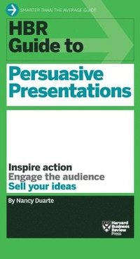 HBR Guide to Persuasive Presentations (h�ftad)